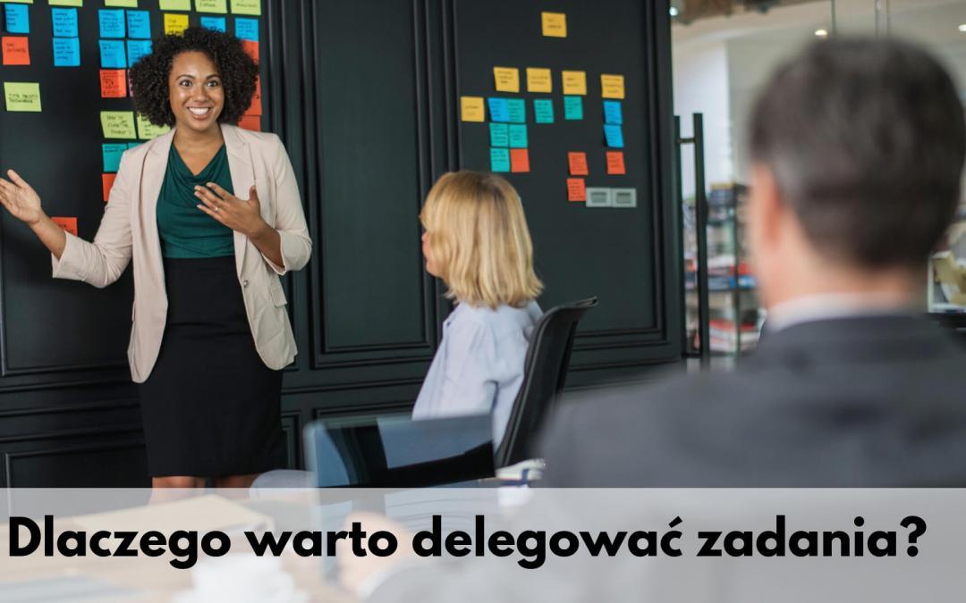 Dlaczego warto delegować?