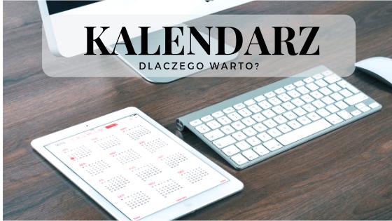 Kalendarz. Dlaczego warto?